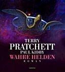 Terry Pratchett: Wahre Helden