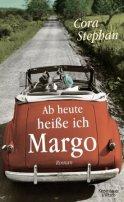 Cora Stephan: Ab heute heiße ich Margo