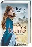 Tereza Vanek: Die Heidentochter
