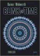 Rainer Wekwerth: Blink of Time