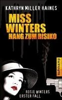 Kathryn Miller Haines: Miss Winters Hang zum Risiko