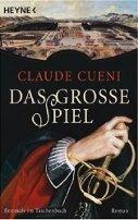 Claude Cueni: Das große Spiel