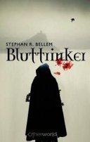 Stephan R. Bellem: Bluttrinker