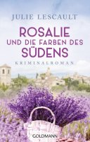 Julie Lescault: Rosalie und die Farben des Südens