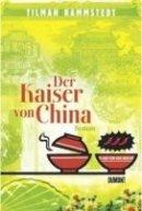 Tilman Rammstedt: Der Kaiser von China