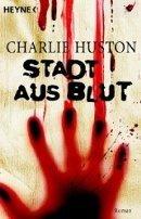 Charlie Huston: Stadt aus Blut