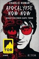 Charlie Human: Apocalypse Now Now. Schatten über Cape Town