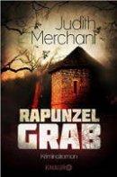 Judith Merchant: Rapunzelgrab