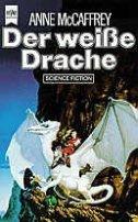 Anne McCaffrey: Der weiße Drache