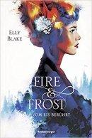 Elly Blake: Fire & Frost: Vom Eis berührt
