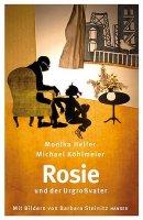 Michael Köhlmeier, Monika Helfer: Rosie und der Urgroßvater