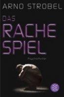Arno Strobel: Das Rachespiel