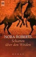 Nora Roberts: Schatten über den Weiden