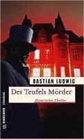 Bastian Ludwig: Des Teufels Mörder