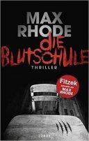 Max Rhode: Die Blutschule