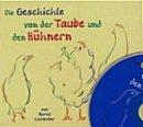 Bernd Louisoder: Die Geschichte von der Taube und den Hühnern