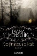 Diana Menschig: So finster, so kalt