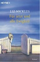 Liz Nickles: Für jetzt und alle Ewigkeit