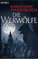 Christoph Hardebusch: Die Werwölfe