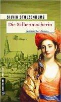 Silvia Stolzenburg: Die Salbenmacherin