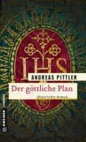 Andreas Pittler: Der göttliche Plan