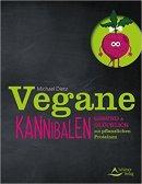 Michael Dietz: Vegane Kannibalen