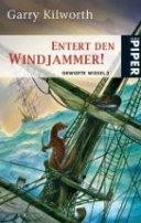 Garry Kilworth: Entert den Windjammer!