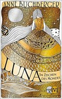 Anne Buchberger: Luna: Im Zeichen des Mondes