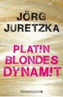 Jörg Juretzka: Platinblondes Dynamit