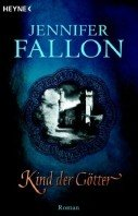 Jennifer Fallon: Kind der Götter