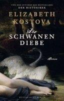 Elizabeth Kostova: Die Schwanendiebe