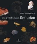 Ernst Peter Fischer: Das große Buch der Evolution