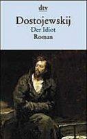 Fjodor M. Dostojewskij: Der Idiot
