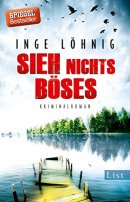 Inge Löhnig: Sieh nichts Böses