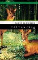 Roger M. Fiedler: Pilzekrieg