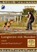 Anita Balser: Longieren mit Hunden