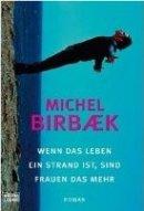 Michel Birbaek: Wenn das Leben ein Strand ist, sind Frauen das Mehr