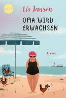 Liv Jansen: Oma wird erwachsen