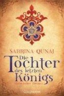 Sabrina Qunaj: Die Tochter des letzten Königs