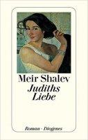 Meir Shalev: Judiths Liebe