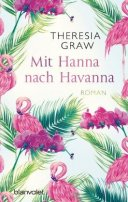 Theresia Graw: Mit Hanna nach Havanna