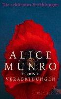 Alice Munro: Ferne Verabredungen
