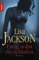 Lisa Jackson: Ewig sollst du schlafen
