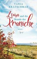 Tania Krätschmar: Luisa und die Stunde der Kraniche
