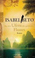 Isabel Beto: An den Ufern des goldenen Flusses
