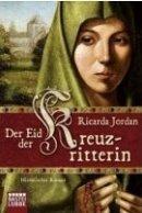 Ricarda Jordan: Der Eid der Kreuzritterin