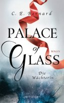 C. E. Bernard: Palace of Glass. Die Wächterin