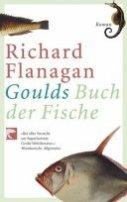 Richard Flanagan: Goulds Buch der Fische