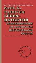 Saul K. Padover: Lügendetektor: Vernehmungen im besiegten Deutschland 1944/1945