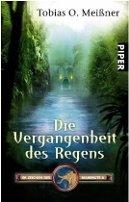 Tobias O. Meißner: Die Vergangenheit des Regens